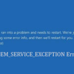 How to Fix the SYSTEM_SERVICE_EXCEPTION Error in Windows 10